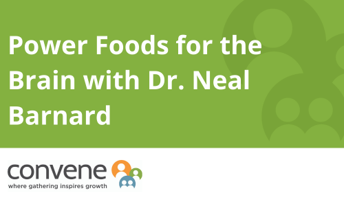 Power Foods for the Brain with Dr. Neal Barnard
