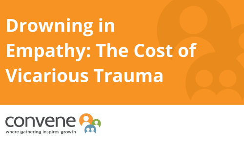 Drowning in Empathy: The Cost of Vicarious Trauma