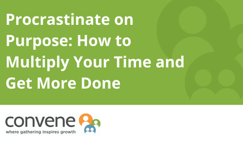 Procrastinate on Purpose: How to Multiply Your Time and Get More Done