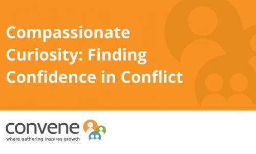 Orange - Compassionate Curiosity Finding Confidence in Conflict