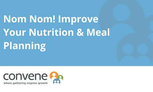 Nom Nom: Improve Your Nutrition and Meal Planning