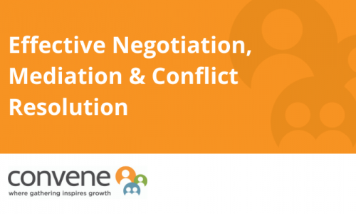 Effective Negotiation, Mediation and Conflict Resolution